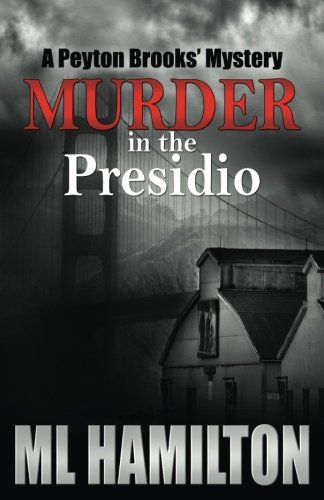 Murder in the Presidio: A Peyton Brooks' Mystery pdf epub
