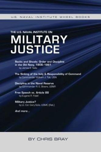 The U.S. Naval Institute on Military Justice (Wheel Book Series) Chris Bray