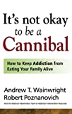 It's Not Okay to Be a Cannibal, Andrew T. Wainwright and Robert Poznanovich, 1592853706