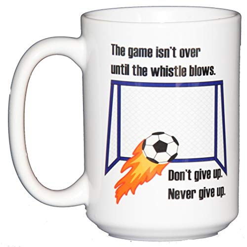 The Game Isn't Over Until the Whistle Blows - Don't Give Up - Never Give Up - Inspirational Soccer Football Coffee Mug for Sports Lovers ()