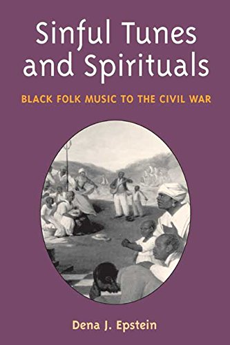 Download Sinful Tunes and Spirituals: BLACK FOLK MUSIC TO THE CIVIL WAR (Music in American Life) pdf