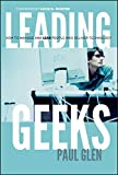 Leading Geeks: How to Manage and Lead People W    Ho Deliver Technology