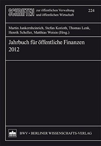 Jahrbuch für öffentliche Finanzen 2012 (Schriften zur öffentlichen Verwaltung und öffentlichen Wirtschaft) Broschiert – 18. Juni 2012 Martin Junkernheinrich 3830531044 23967711 Volkswirtschaft