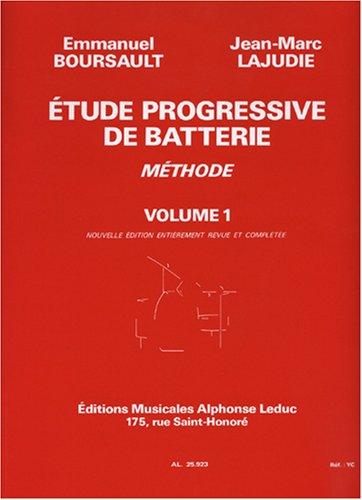 Etude progressive de batterie volume 1 Emmanuel Boursault Jean-Marc Lajudie Alphonse Leduc B000ZGBP4E