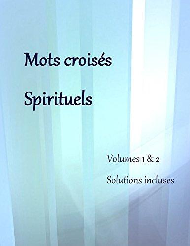 Mots croisés spirituels: Volumes 1 et 2 (French Edition)