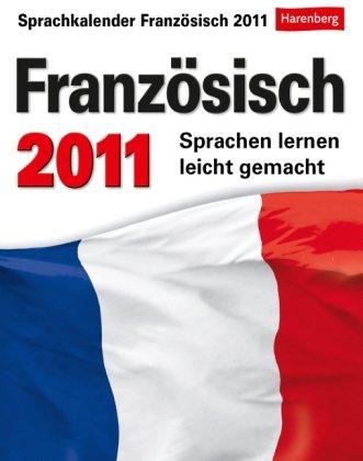 Französisch 2011: Sprachen lernen leicht gemacht: Übungen, Dialoge, Geschichten