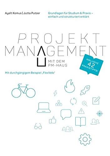 Projektmanagement mit dem PM-Haus: Grundlagen für Studium & Praxis - einfach und strukturiert erklärt Taschenbuch – 27. März 2017 Ayelt Komus Jutta Putzer Books on Demand 3741267228