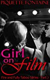 Girl On Film (Fire and Fully Taboo Book 7)