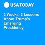 3 Weeks, 3 Lessons About Trump's Emerging Presidency | Susan Page