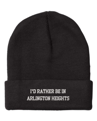 Fastasticdeal I'd Rather Be in Arlington Heights Il City Embroidered Beanie Cap (City Of Arlington Heights Il)
