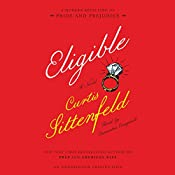 Eligible: A Modern Retelling of Pride and Prejudice | Curtis Sittenfeld