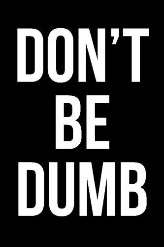 Download Don't Be Dumb: Blank Lined Journal ebook