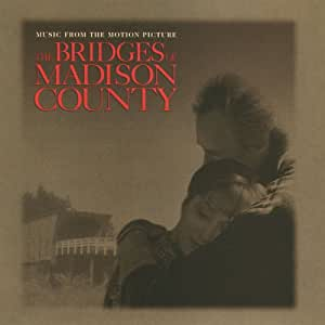 The Bridges Of Madison County (Music From The Motion Picture)