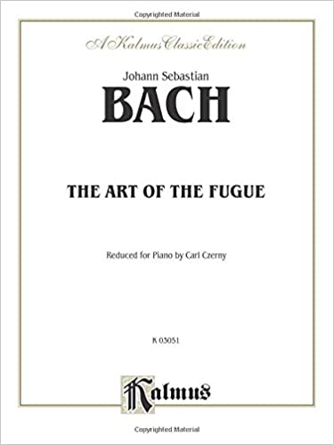 The Art of the Fugue: For Piano (Kalmus Edition)
