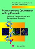 Pharmacokinetic Optimization in Drug Research : Biological, Physicochemical, and Computational Strategies, , 3906390225