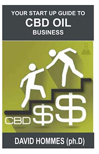 41eHZsOT1BL - YOUR START UP GUIDE TO CBD OIL BUSINESS: Step by Step Guide on Setting up CBD Retail Shop and How to Sell Online to Make Cool cash