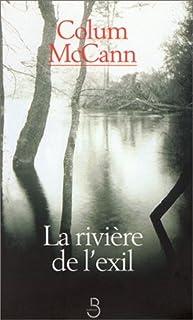 La rivière de l'exil, McCann, Colum