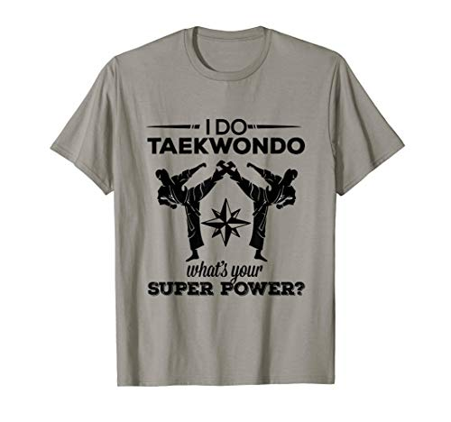 Tae Kwon Do T-Shirt: Taekwondo Kicking Super Power T-Shirt