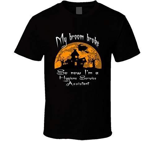 My Broom Broke Now Im a Hygiene Service Assistant Funny Halloween T Shirt L Black