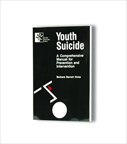 Youth Suicide: A Comprehensive Manual for Prevention and Intervention [1/1/1990] Barbara Barrett Hicks