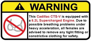 Cadillac CTS-V 6.2L Supercharged Funny no bra warning decal, perfect sticker ... ()
