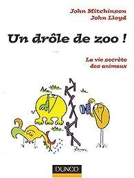 Un drôle de zoo ! : La vie secrète des animaux par John Lloyd