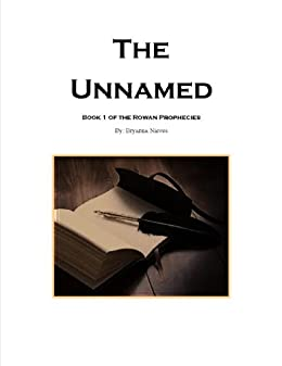 The Unnamed (Chapters 1-6) (The Rowan Prophies)