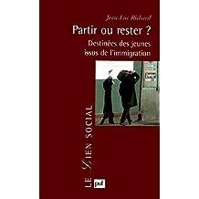 Partir ou rester ?: Les destinées des jeunes issus de l'immigration étrangère en France (Lien social (le))
