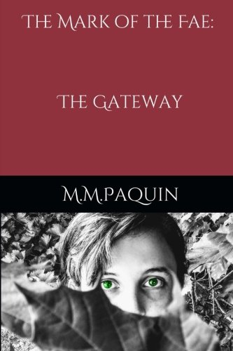 The Mark of the Fae: The Gateway: Book One (Volume 1) PDF