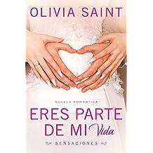 Eres parte de mi Vida: Sensaciones (Novela Romántica nº 1) (Spanish Edition)