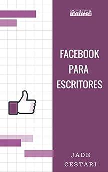 Facebook para Escritores por [Caminha Carvalho Cestari, Jade]
