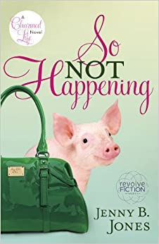 Book So Not Happening (The Charmed Life) by Jenny B. Jones (2009-05-04)