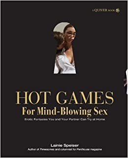 Hot Games for Mind-Blowing Sex: Erotic Fantasies You and Your Partner Can Try at Home – August 1, 2009