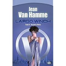LARGO WINCH V.06 : BUSINESS BLUES