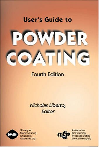 User's Guide to Powder Coating, Fourth Edition