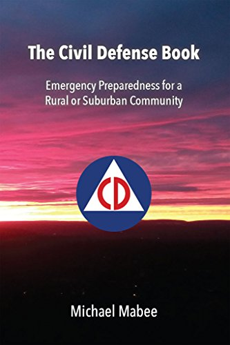 The Civil Defense Book: Emergency Preparedness for a  Rural or Suburban Community by [Mabee, Michael]