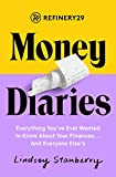 img - for Refinery29 Money Diaries: Everything You've Ever Wanted To Know About Your Finances... And Everyone Else's book / textbook / text book