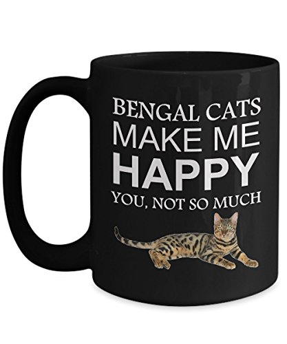 Bengal Cat Coffee Mug - Bengal Cats Make Me Happy, You Not So Much Black Cup - Fun Anniversary, Birthday, Holiday Gift Idea For Pussycat Lovers