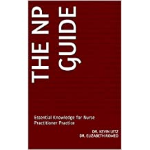 The NP Guide: Essential Knowledge for Nurse Practitioner Practice