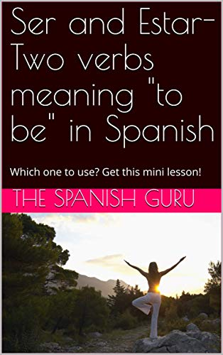 Ser and Estar- Two verbs meaning