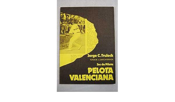 Joc de pilota. Pelota valenciana Narraciones deportivas: Amazon.es ...