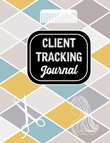 Client Tracking Journal: Daily Appointment Book for Salons, Spa, Barbers, Hair Stylists, Planners Personal Organizers (Appointment Book for Salon)