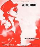 """Yoko Ono - Half A Wind Show--A Retrospective"" av Ingrid Pfeiffer"