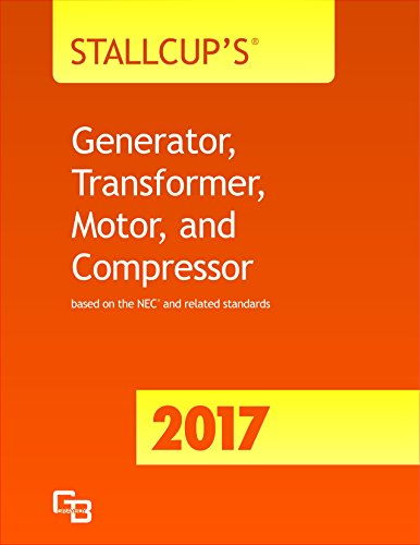 Stallcup's Generator, Transformer, Motor, and Compressor - 2017: based on the NEC and related standards