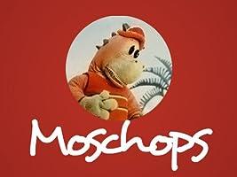 Moschops - Season 1