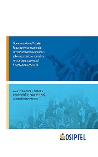 Descargar Libro Operadores Móviles Virtuales: Funcionamiento, Experiencia Internacional Y Recomendaciones Sobre Modificaciones Normativas Necesarias Para Su Eventual Funcionamiento En El Perú De Osiptel Organismo Supervisor Desconocido