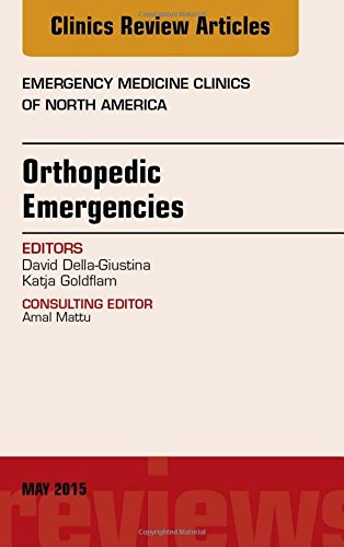 Orthopedic Emergencies, An Issue of Emergency Medicine Clinics of North America, 1e (The Clinics: Internal Medicine)