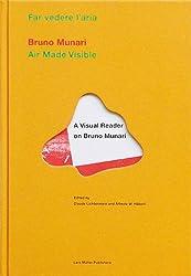 Bruno Munari: Air Made Visible: A Visual Reader on Bruno Munari