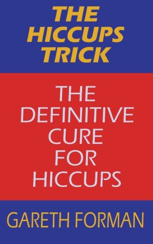 The Hiccups Trick: The Definitive Cure For Hiccups