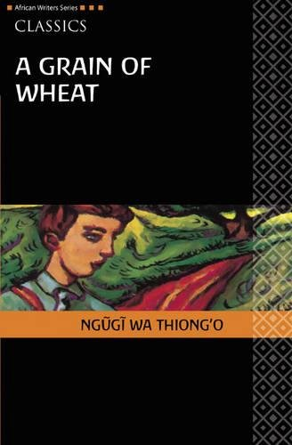 Grain of Wheat Classic Edition (African Writers Series)